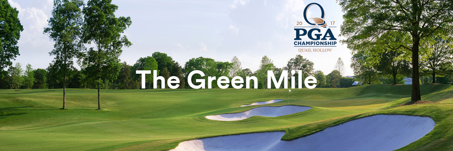 the green mile pga championship quail hollow 2017 chronogolf blog
